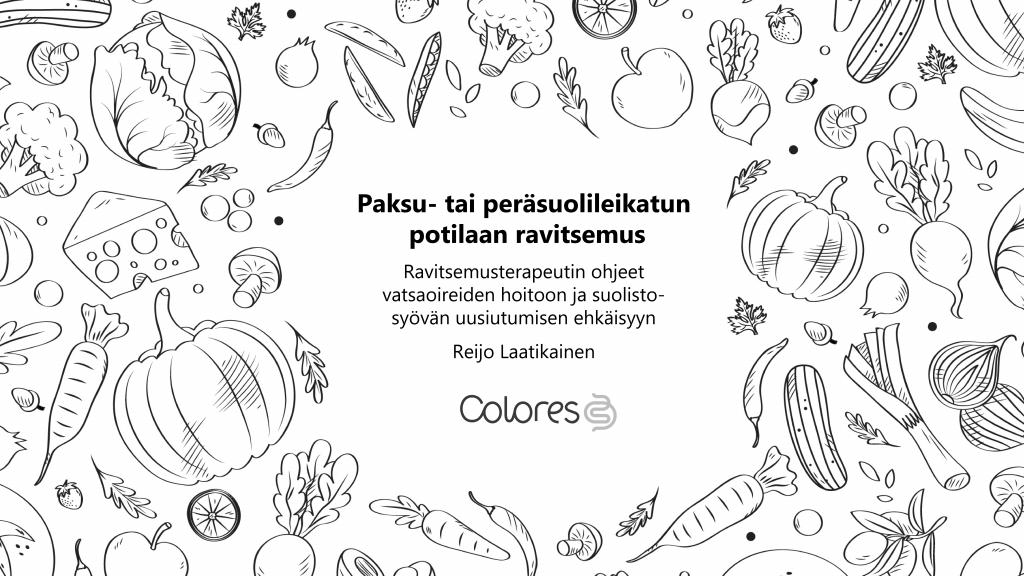 Piirrettyjä mustavalkoisia vihanneksia ja kasviksia. Kuvan keskellä teksti Paksu- tai peräsuolileikatun potilaan ravitsemus.