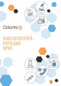 Oransilla tekstillä Colores Suolistosyöpäpoitlaan opas. Kuvan reunoilla useita kuusikulmaisia kuvioita, joista osa on oransseja ja sinisiä, osassa lääketieteellisiä kuvia, kuten lääkäri ja ensiapulaukku.